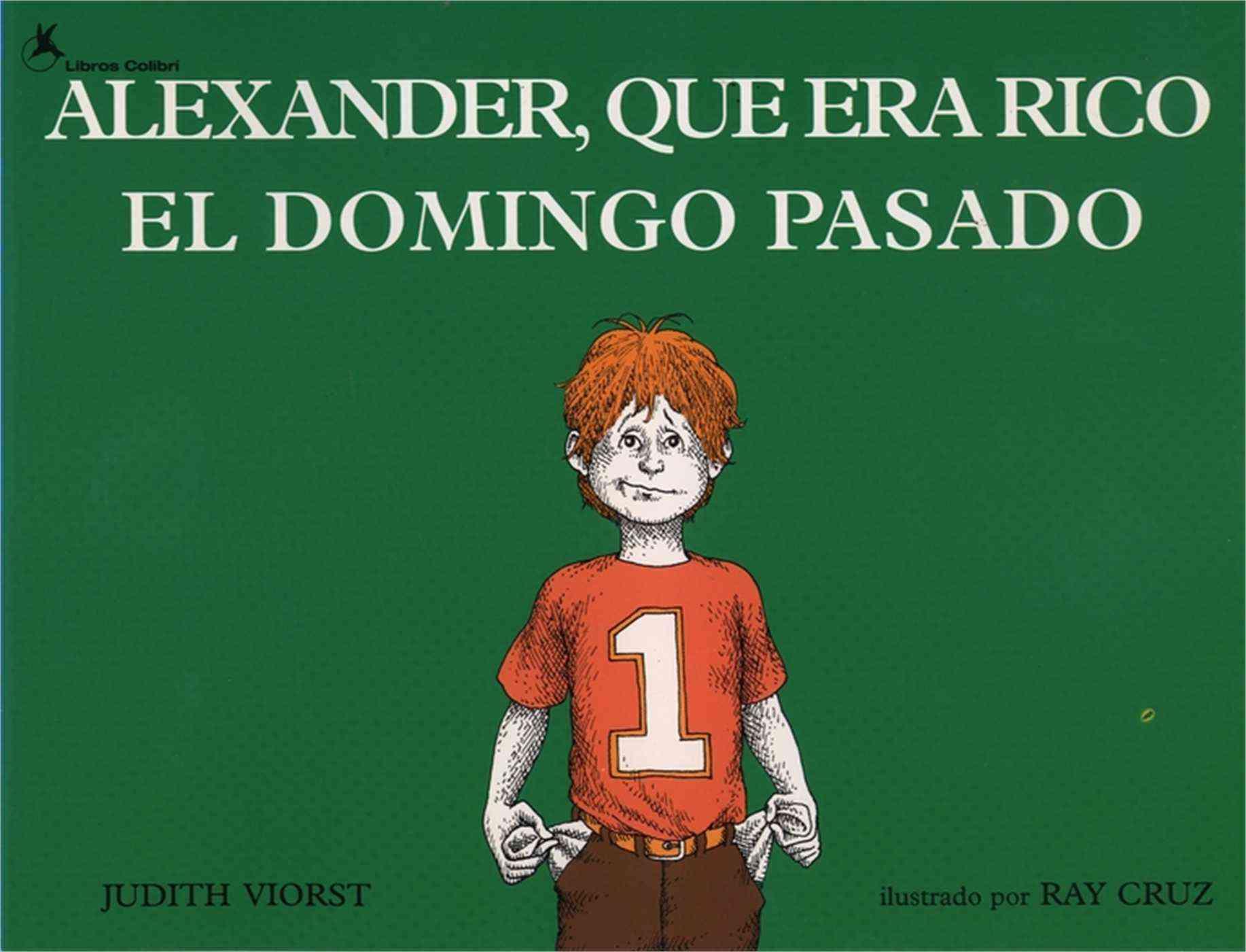Alexander, Que Era Rico El Domingo Pasado / Alexander, Who Used to Be Rich Last Sunday By Viorst, Judith/ Cruz, Ray (ILT)