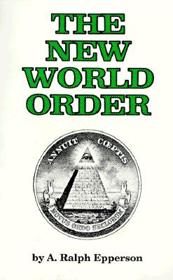 The New World Order By Epperson, A. Ralph